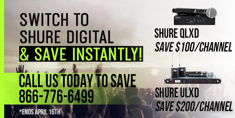 Switch to Shure Digital & Save Instantly Today